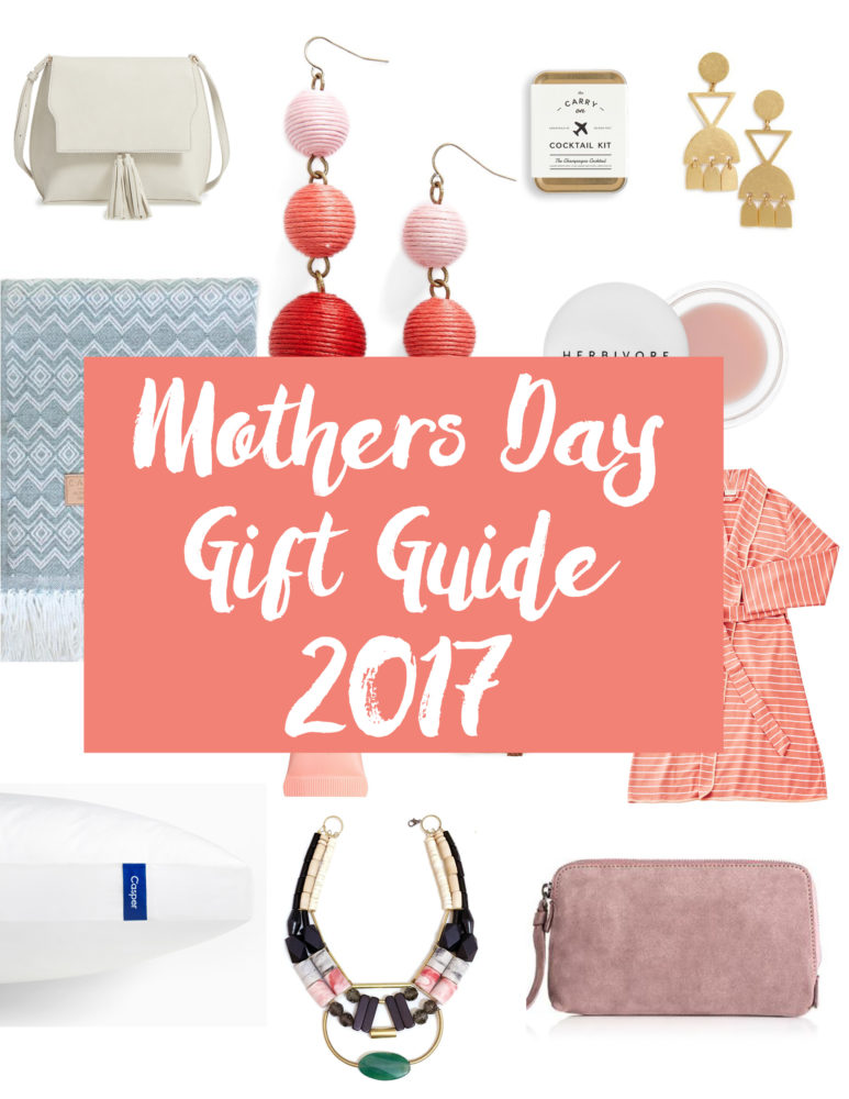 Your Go-to Mothers Day Gift Guide for 2017